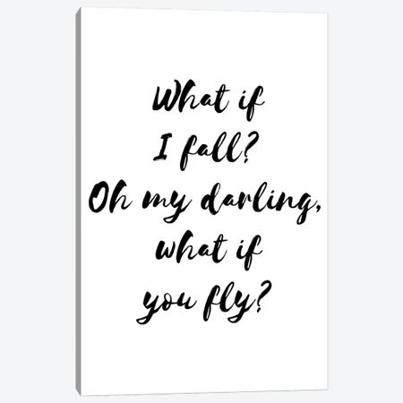 What If I Fall Blck Canvas Print #PXY517} by Pixy Paper Canvas Print