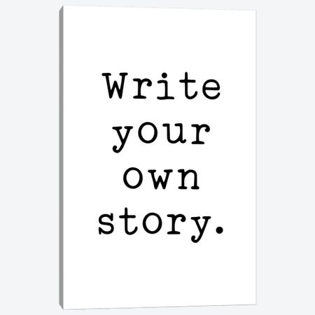 Write Your Own Story Canvas Print #PXY530} by Pixy Paper Canvas Artwork
