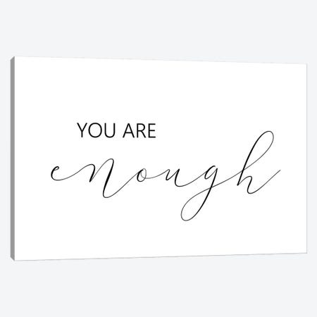 You Are Enough Canvas Print #PXY540} by Pixy Paper Art Print