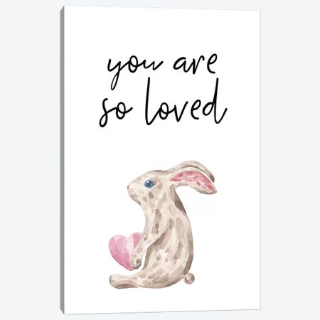 You Are So Loved Bunny Watercolour Canvas Print #PXY544} by Pixy Paper Canvas Wall Art