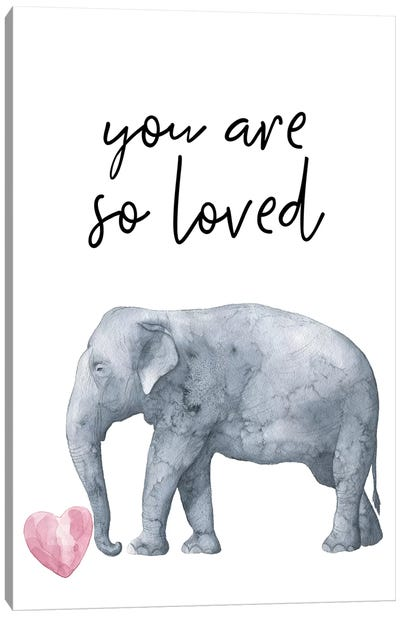 You Are So Loved Elephant Watercolour Canvas Art Print