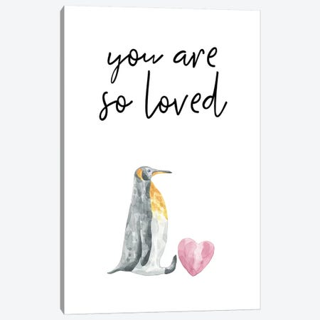 You Are So Loved Penguin Watercolour Canvas Print #PXY547} by Pixy Paper Canvas Wall Art