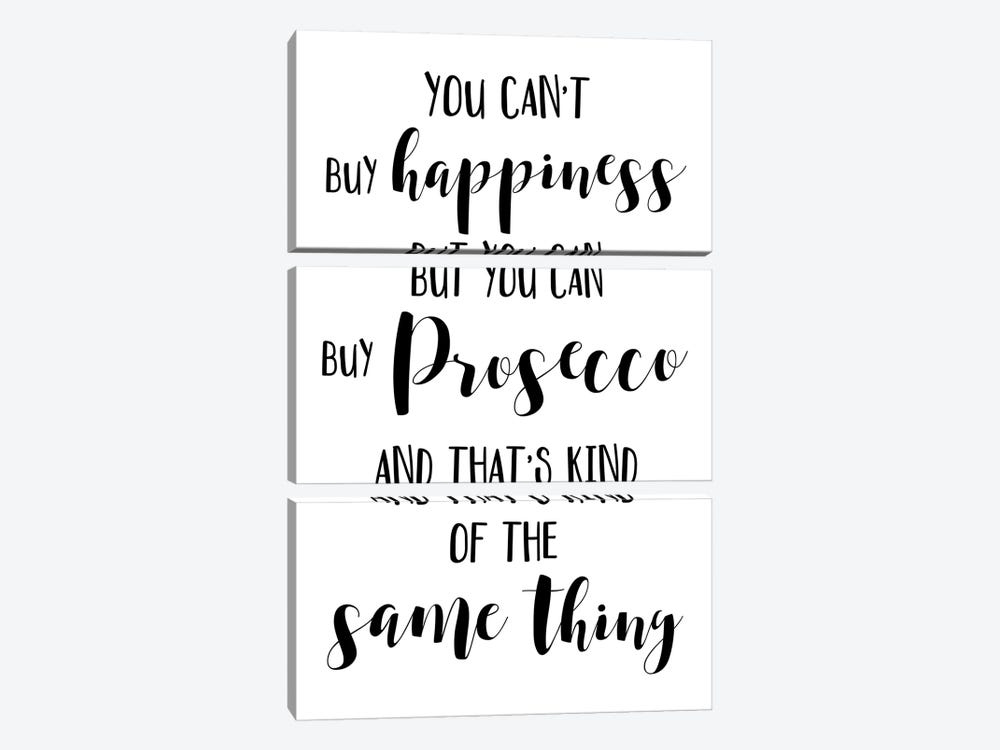 You Can't Buy Happiness But You Can Buy Prosecco by Pixy Paper 3-piece Canvas Print