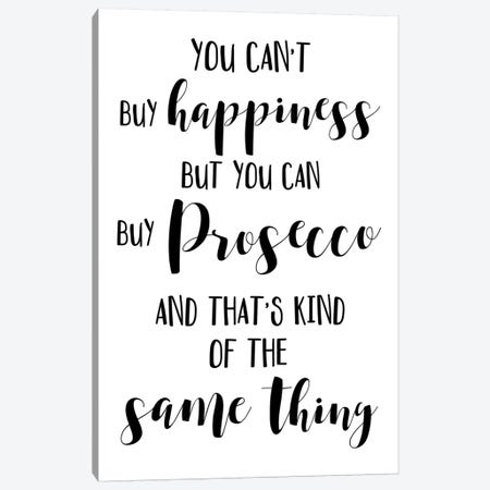 You Can't Buy Happiness But You Can Buy Prosecco Canvas Print #PXY549} by Pixy Paper Canvas Art Print