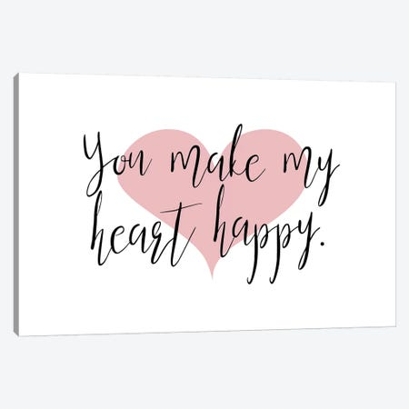You Make My Heart Happy Canvas Print #PXY550} by Pixy Paper Canvas Art