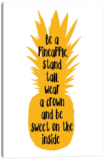 Be A Pineapple Stand Tall Orange Canvas Art Print