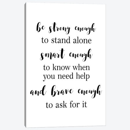 Be Strong Enough Canvas Print #PXY68} by Pixy Paper Canvas Artwork