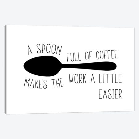 A Spoon Full Of Coffee Makes The Work Easier Landscape Canvas Print #PXY6} by Pixy Paper Canvas Print