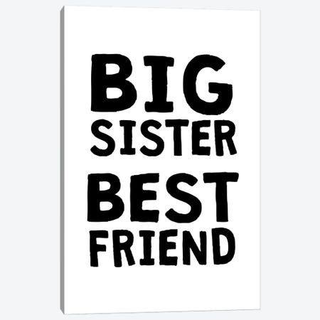Big Sister Best Friend Black Canvas Print #PXY79} by Pixy Paper Canvas Art Print