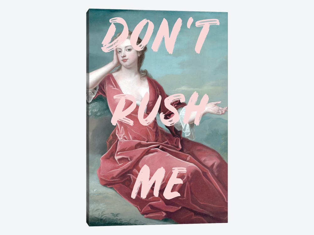 Don'T Rush Me by Ruby and B 1-piece Art Print