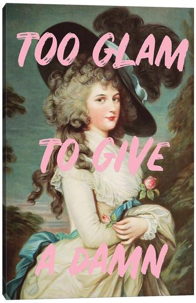 Too Glam Canvas Art Print