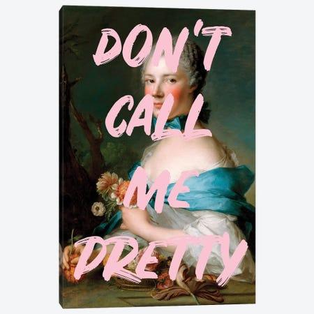 Don't Call Me Pretty Canvas Print #RAB206} by Ruby and B Art Print