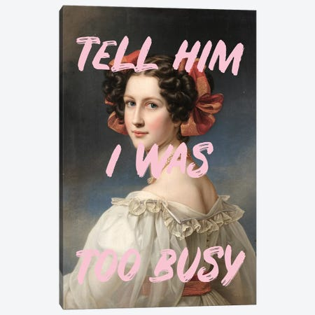 Too Busy Canvas Print #RAB227} by Ruby and B Art Print