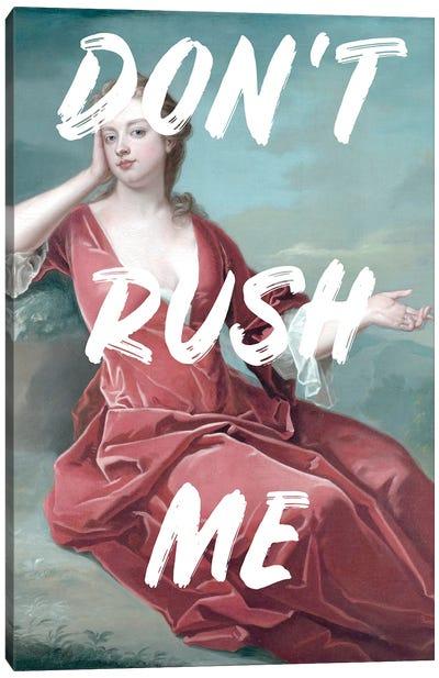 Don't Rush Me II Canvas Art Print
