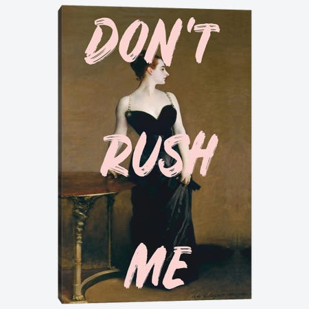Don't Rush Me - Madame X Canvas Print #RAB359} by Ruby and B Canvas Art