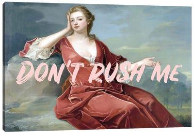 Don't Rush Me - Horizontal Pink Canvas Art Print