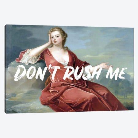 Don't Rush Me - Horizontal White Canvas Print #RAB376} by Ruby and B Canvas Art Print