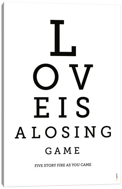 Love Is A Losing Game Canvas Art Print