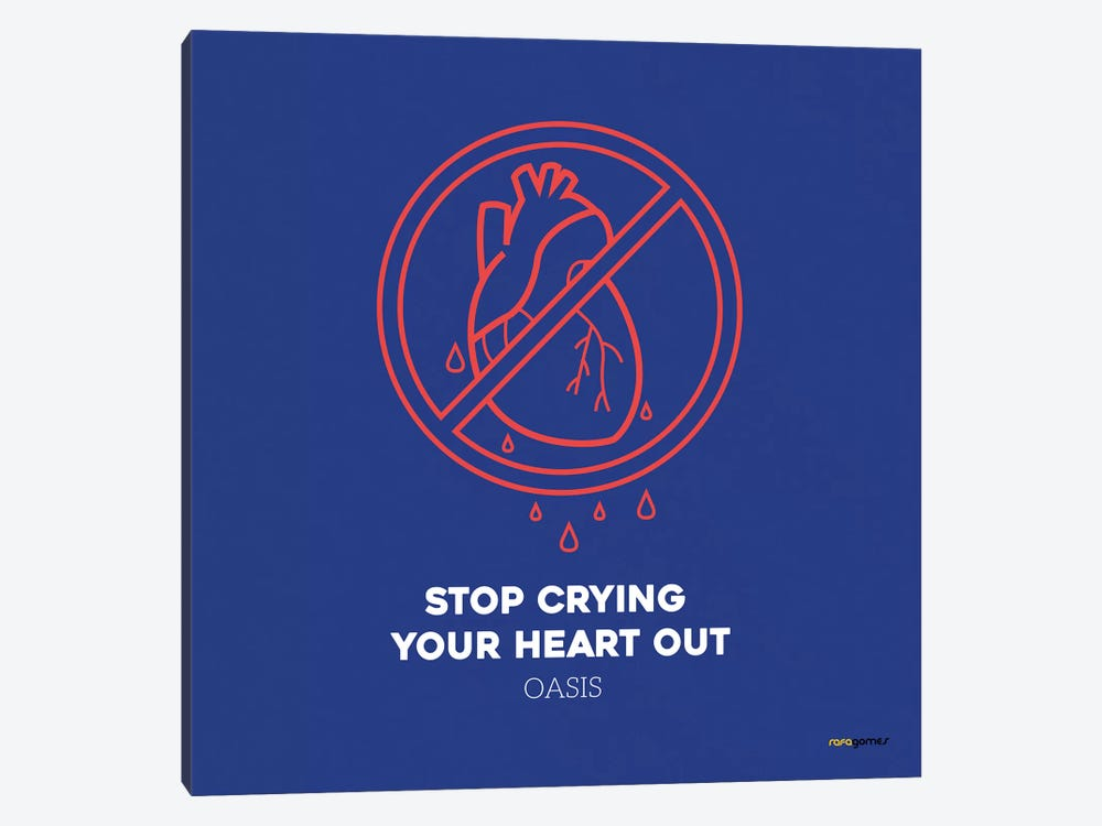 Stop Crying Your Heart Out by Rafael Gomes 1-piece Canvas Art Print