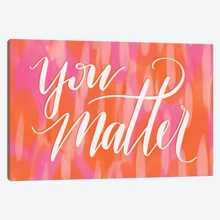 You Matter Canvas Print #RGA12} by Richelle Garn Canvas Artwork