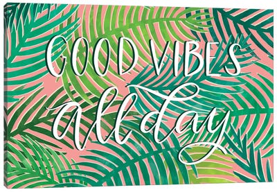 Good Vibes All Day Canvas Art Print
