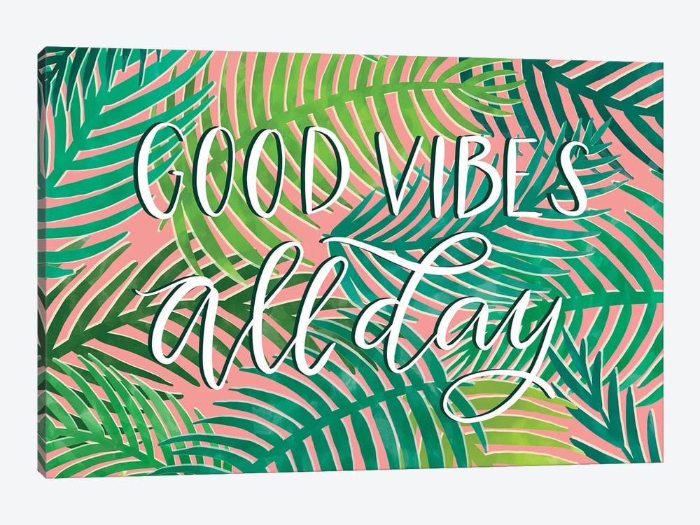 Good Vibes All Day 1-piece Canvas Print