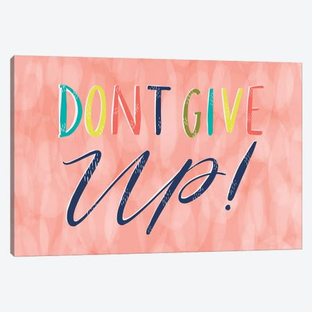 Don't Give Up Canvas Print #RGA18} by Richelle Garn Canvas Art