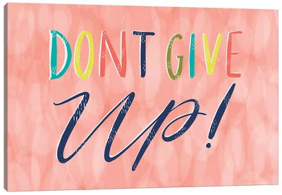 Don't Give Up Canvas Art Print