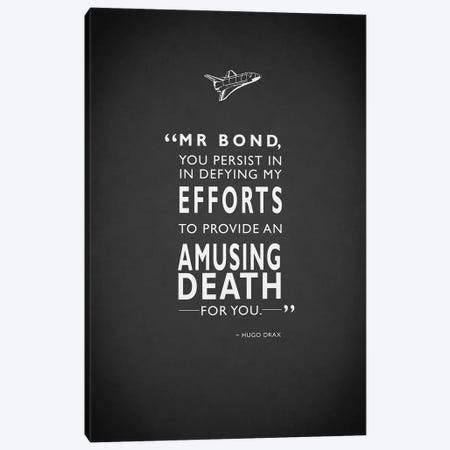 Hugo Drax (Moonraker) Amusing Death Quote Canvas Print #RGN347} by Mark Rogan Canvas Artwork