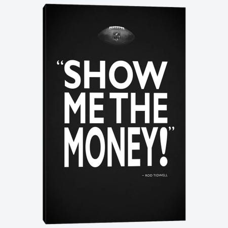 Jerry Maguire - Show Me Canvas Print #RGN490} by Mark Rogan Canvas Art Print