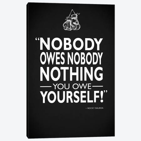Rocky - Nobody Owes Nobody Canvas Print #RGN505} by Mark Rogan Canvas Wall Art
