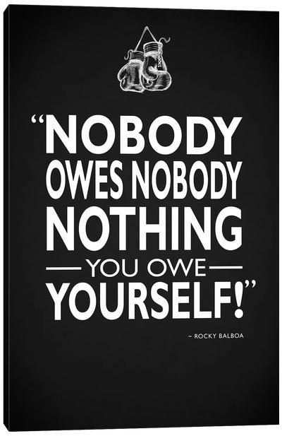 Rocky - Nobody Owes Nobody Canvas Art Print