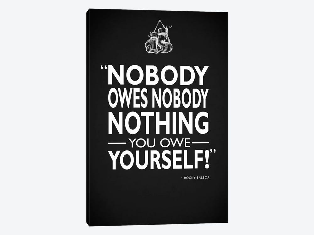 Rocky - Nobody Owes Nobody by Mark Rogan 1-piece Canvas Art