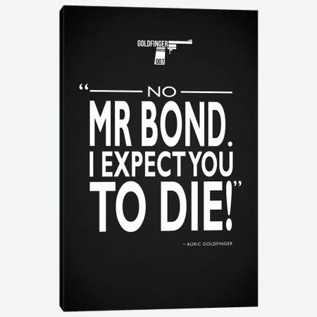 James Bond - Expect You To Die Canvas Print #RGN713} by Mark Rogan Canvas Artwork
