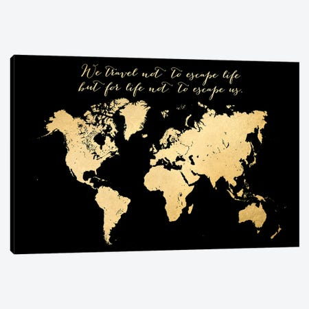 We Travel Not To Escape Life Gold World Map Canvas Print #RLZ190} by blursbyai Art Print