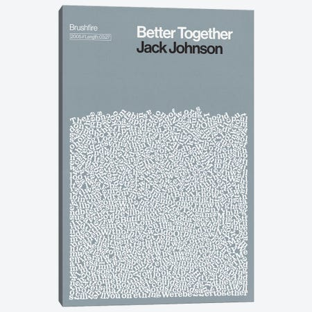 Better Together By Jack Johnson Lyrics Print Canvas Print #RNH53} by Reign & Hail Canvas Print