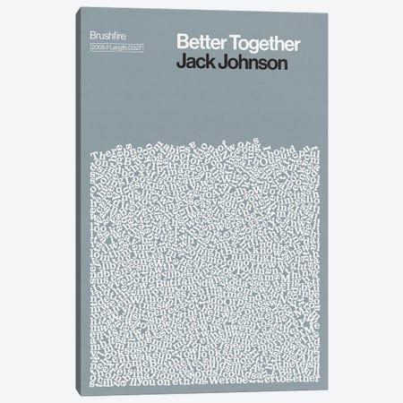 Better Together By Jack Johnson Lyrics Print Canvas Print #RNH53} by Reign & Hail Canvas Print