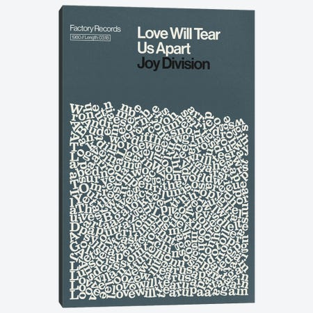Love Will Tear Us Apart By Joy Division Lyrics Print Canvas Print #RNH70} by Reign & Hail Canvas Art Print