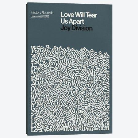 Love Will Tear Us Apart By Joy Division Lyrics Print Canvas Print #RNH70} by Reign & Hail Canvas Art Print