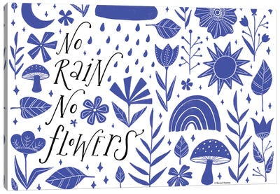 No Rain No Flowers Canvas Art Print