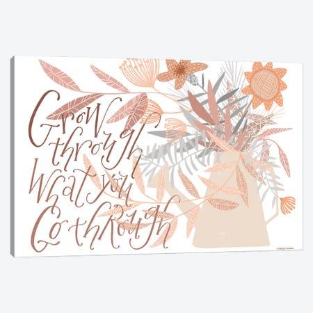 Grow Through What You Go Through Canvas Print #RNI49} by Rachel Nieman Canvas Print