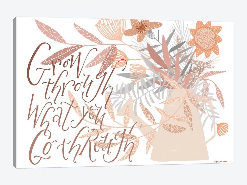 Grow Through What You Go Through by Rachel Nieman 1-piece Canvas Print