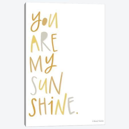 You Are My Sunshine Canvas Print #RNI57} by Rachel Nieman Art Print