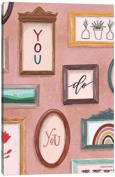 You Do You Canvas Art Print