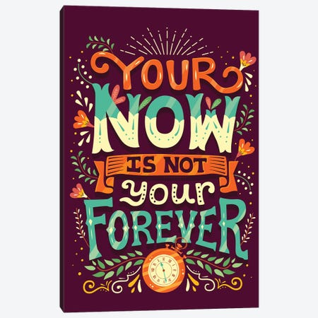 Your Now is Not Your Forever Canvas Print #RRO63} by Risa Rodil Canvas Artwork