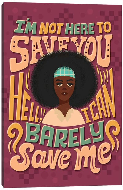 I Can Barely Save Me Canvas Art Print