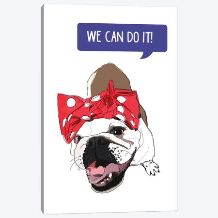 We Can Do It White Bulldog Canvas Print #SAP107} by Sketch and Paws Art Print