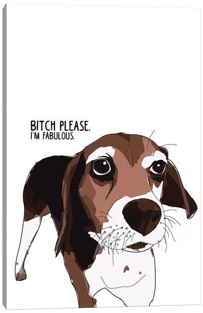 Bitch Please Beagle Canvas Art Print