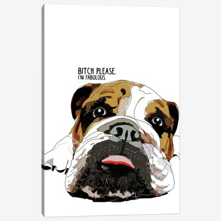 Bitch Please English Bulldog Canvas Print #SAP12} by Sketch and Paws Canvas Art Print