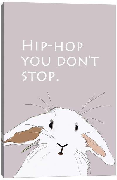 Hip Hop You Don't Stop Canvas Art Print